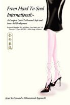 《全印象派 From Head to Soul International -- A Complete Guide to Personal Style and Inner-self Development》