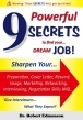 9 Powerful SECRETS to find your… DREAM JOB!