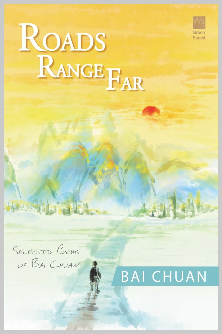 Roads Range Far: Selected Poems of Bai Chuan