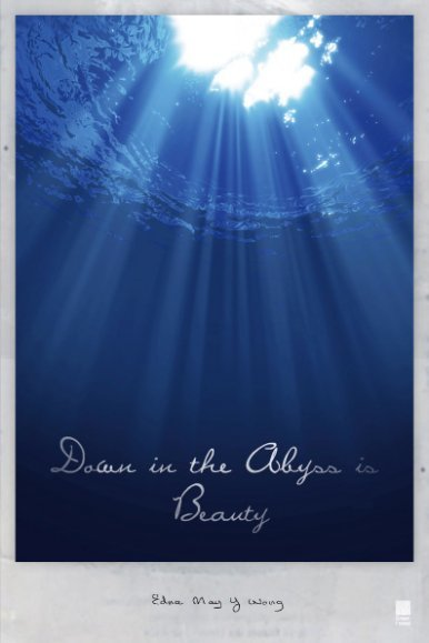 《Down in the Abyss is Beauty》