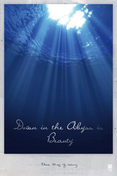 Down in the Abyss is Beauty