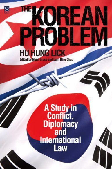 《The Korean Problem – A Study of in Conflict, Diplomacy and International Law》