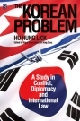 The Korean Problem – A Study of in Conflict, Diplomacy and International Law