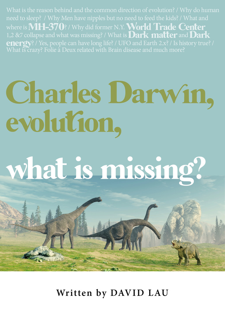 Charles Darwin, evolution, what is missing?